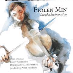 Dalarnas Spelmansförbund, Orsa Spelmän, Peter Hedlund, Åsa Jinder, Benny Andersson: Fiolen min - Svenska spelmanslåtar