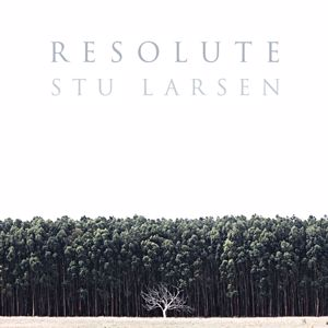 Stu Larsen: Resolute