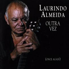 Laurindo Almeida: Outra Vez (Once Again) (Live At The Jazz Note, Pacific Beach, CA / October 5, 1991)