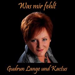 Gudrun Lange & Kactus: Was mir fehlt