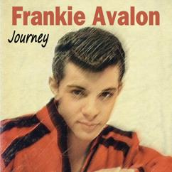 Frankie Avalon: Journey