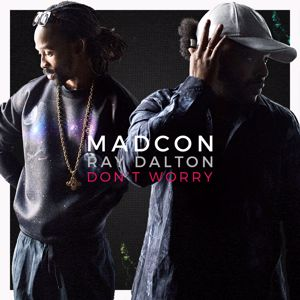 Madcon, Ray Dalton: Don't Worry