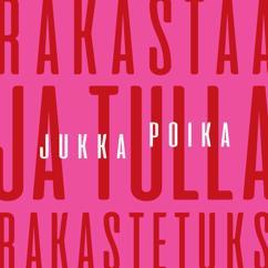 Jukka Poika: Rakastaa Ja Tulla Rakastetuks