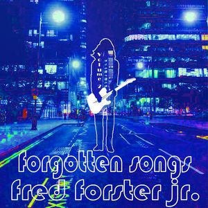 Fred Forster jr.: Forgotten Songs, Vol. 2