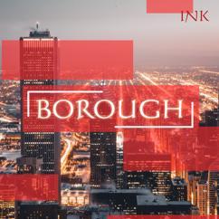 Ink: Borough