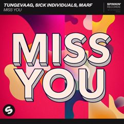 Tungevaag, Sick Individuals, MARF: Miss You