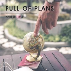 Kareem Maes: Full of Plans