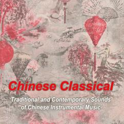Classical Symphony Orchestra: Chinese Classical (Traditional and Contemporary Sounds of Chinese Instrumental Music)