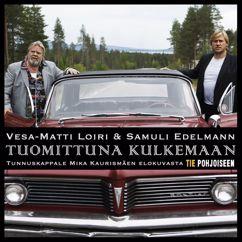 Vesa-Matti Loiri ja Samuli Edelmann: Tuomittuna kulkemaan