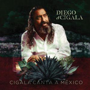Diego El Cigala: Cigala Canta a México