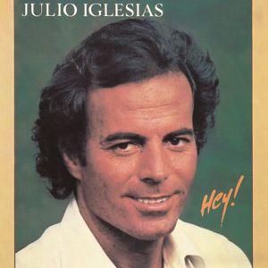 Julio Iglesias: Hey