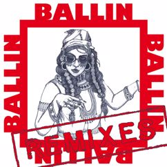 Bibi Bourelly: Ballin (Remixes)