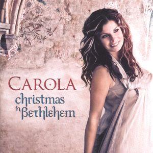 Carola: Christmas In Bethlehem