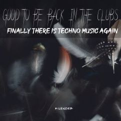 Various Artists: Good to Be Back in the Clubs: Finally There Is Techno Music Again