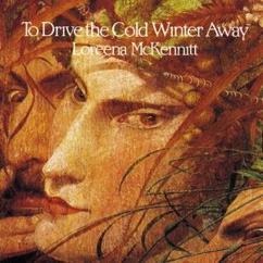 Loreena McKennitt: To Drive the Cold Winter Away