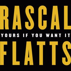 Rascal Flatts: Yours If You Want It