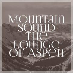 Various Artists: Mountain Sound the Lounge of Aspen