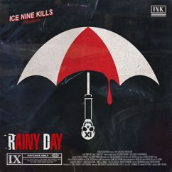 Ice Nine Kills: Rainy Day