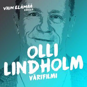 Olli Lindholm: Värifilmi (Vain elämää kausi 6)