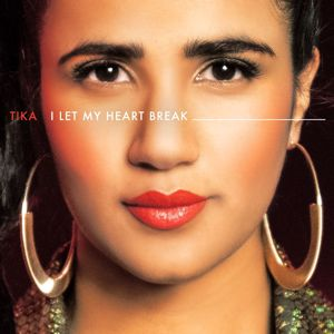TIKA: I Let My Heart Break