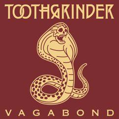 Toothgrinder: Vagabond (Radio Edit)