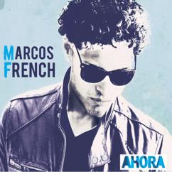 Marcos French: Ahora
