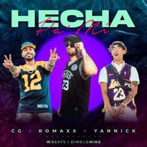 Romaxx, Yannick, & CG: Hecha Pa Mi