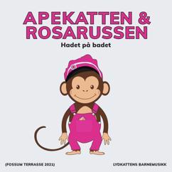 Apekatten, Rosarussen, Lydkattens barnemusikk: Hadet på badet (Fossum Terrasse 2021)