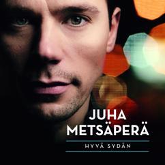 Juha Metsäperä: Kaikki täällä etsii