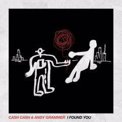 Cash Cash, Andy Grammer: I Found You