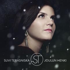 Suvi Teräsniska: Joulu on täällä kuunnelkaa