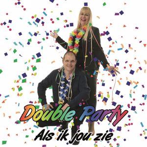 Double Party: Als Ik Jou Zie