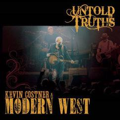 Kevin Costner & Modern West: The Sun Will Rise Again