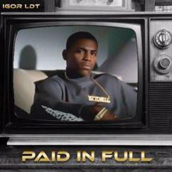Igor LDT: Paid in Full