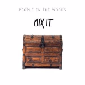 People in the Woods: Mix It