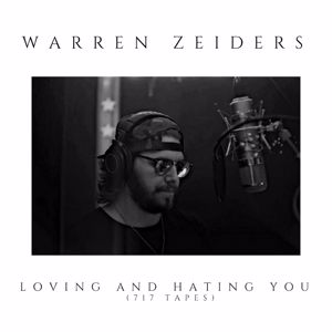 Warren Zeiders: Loving and Hating You (717 Tapes)