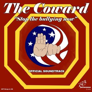Various Artists: The Coward. Stop the Bullying Now