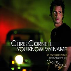 """Chris Cornell: You Know My Name (From """"Casino Royale"""" Soundtrack)"""