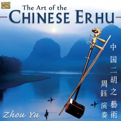 Yu Zhou: The Art of the Chinese Erhu