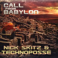Nick Skitz, Technoposse: Call From Babylon