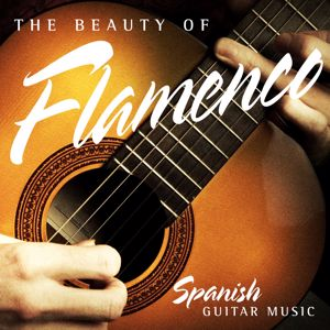 Various Artists: The Beauty of Flamenco: Spanish Guitar Music