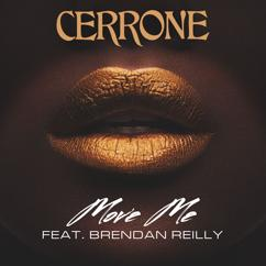 Cerrone, Brendan Reilly: Move Me (feat. Brendan Reilly)