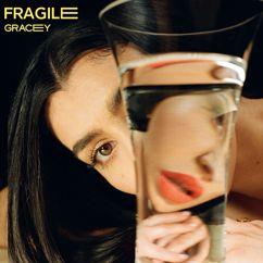 GRACEY: Fragile