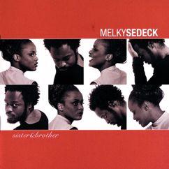 Melky Sedeck: Sister & Brother