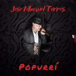 Jose Manuel Torres: Popurri(Live)