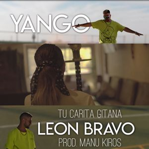 León Bravo, Yango: Tu Carita Gitana