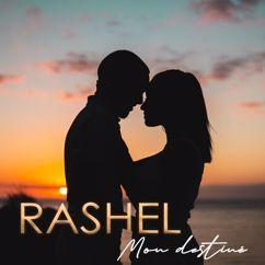 Rashel: Mon destiné