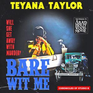 Teyana Taylor: Bare Wit Me