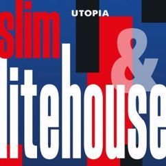 Slim & LiteHouse: Utopia