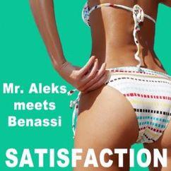 Mr. Aleks Meets Benassi: Satisfaction (Mr. Aleks Meets Benassi Remix)